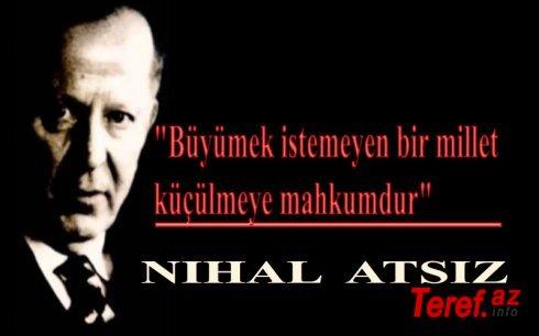 Böyük türk milliyətçisi Nihal Hüseyn Atsızın 115 yaşı – NİHAL ATSIZ KİMDİR?