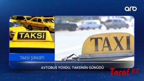 """Qadağalar taksi qiymətlərini """"ceyran beli""""nə qaldırdı – VİDEO"""