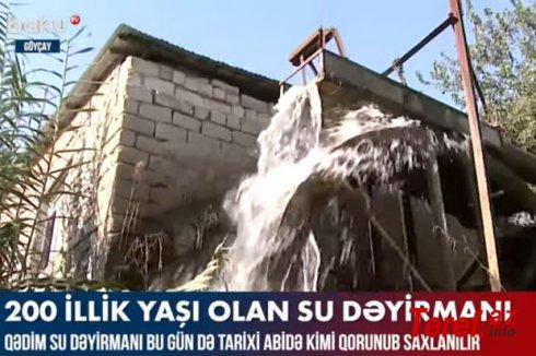 Qədim su dəyirmanı bu gün də tarixi abidə kimi qorunub saxlanılır – VİDEO
